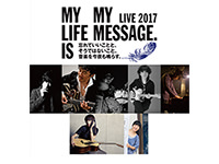MY LIFE IS MY MESSAGE LIVE 2017