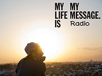 MY LIFE IS MY MESSAGE RADIO